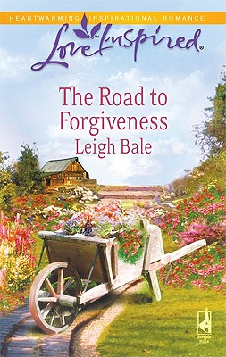 The Road to Forgiveness (Love Inspired), Leigh Bale