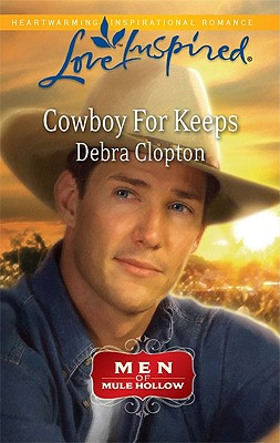 Cowboy For Keeps (Love Inspired), Debra Clopton
