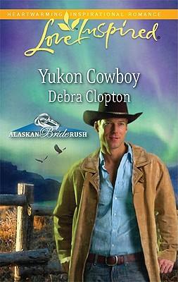 YUKON COWBOY LOVE INSPIRED: ALASKAN BRIDE RUSH, CLOPTON, DEBRA