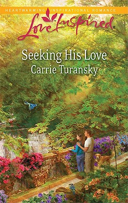 Seeking His Love (Love Inspired), Carrie Turansky