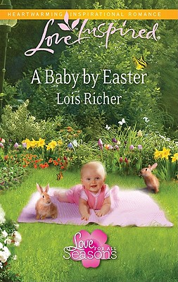 A Baby By Easter (Love Inspired), Lois Richer