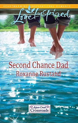 Second Chance Dad (Love Inspired), Roxanne Rustand