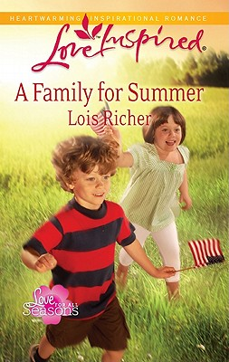 A Family for Summer (Love Inspired), Lois Richer