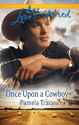 Once Upon A Cowboy  [Love Inspired], Pamela Tracy