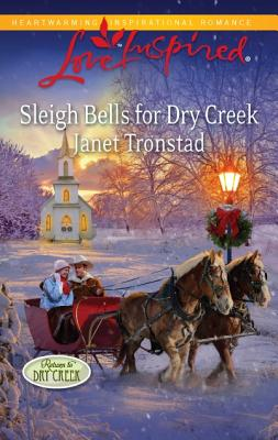 Image for Sleigh Bells For Dry Creek  [Love Inspired]