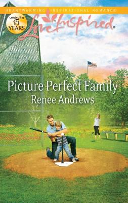 Image for Picture Perfect Family  [Love Inspired]