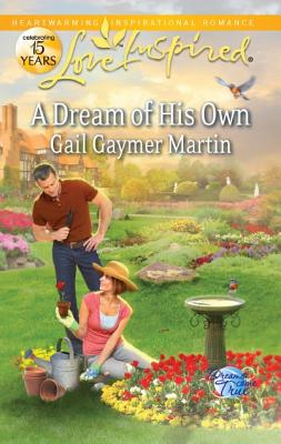 A Dream of His Own (Love Inspired), Gail Gaymer Martin