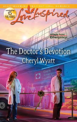 The Doctor's Devotion (Love Inspired), Cheryl Wyatt