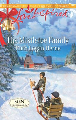 His Mistletoe Family (Love Inspired), Ruth Logan Herne