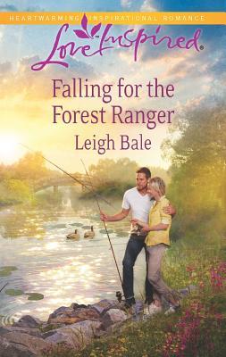 Falling for the Forest Ranger (Love Inspired), Leigh Bale