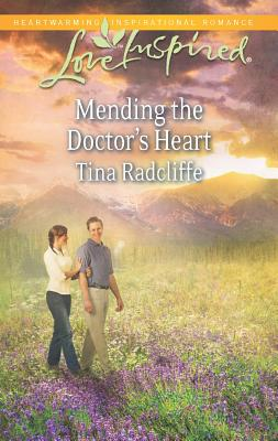 Mending the Doctor's Heart (Love Inspired), Tina Radcliffe