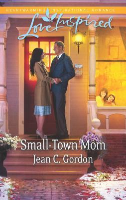 Small-Town Mom (Love Inspired), Jean C. Gordon