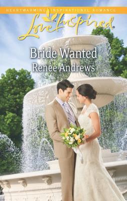 Bride Wanted (Love Inspired), Renee Andrews