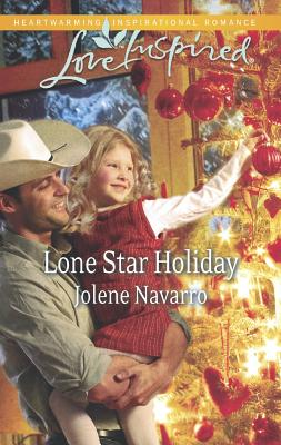 Lone Star Holiday (Love Inspired), Jolene Navarro