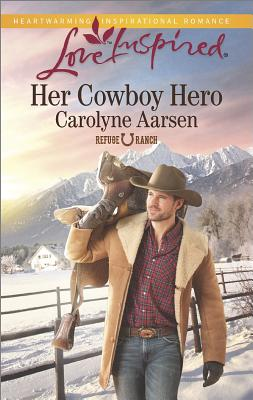 Image for Her Cowboy Hero (Love Inspired Refuge Ranch)
