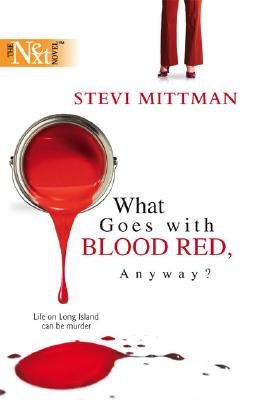 What Goes With Blood Red, Anyway?, Stevi Mittman