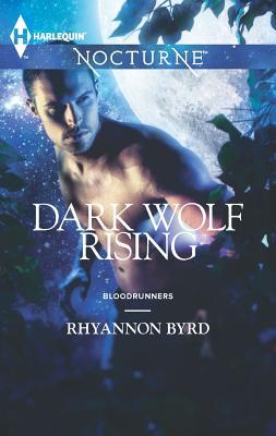 Dark Wolf Rising (Harlequin Nocturne), Byrd, Rhyannon