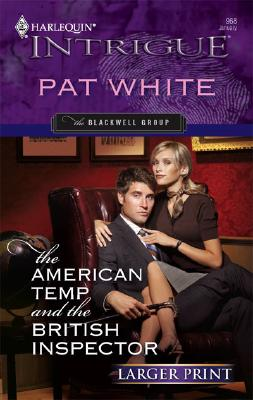 The American Temp And The British Inspector (Larger Print Harlequin Intrigue Series: the Blackwell Group), Pat White