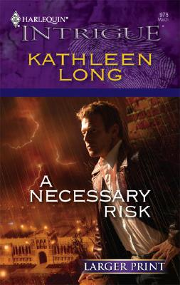 A Necessary Risk (Harlequin Intrigue), KATHLEEN LONG