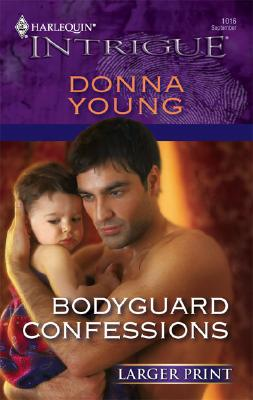 Bodyguard Confessions (Harlequin Intrigue Series - Larger Print), Donna Young
