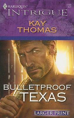 Bulletproof Texas (Larger Print Harlequin Intrigue), Kay Thomas