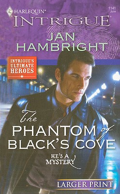 The Phantom of Black's Cove (Larger Print Harlequin Intrigue: Intrigue's Ultimate Heroes), Jan Hambright