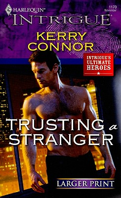 Trusting a Stranger (Harlequin Intrigue (Larger Print)), Kerry Connor