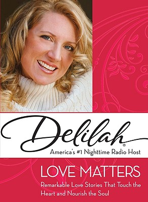 Image for Love Matters: Remarkable Love Stories That Touch the Heart and Nourish the Soul