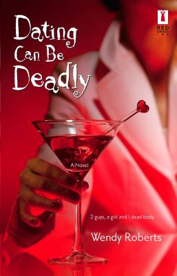Image for Dating Can Be Deadly (Red Dress Ink Novels)