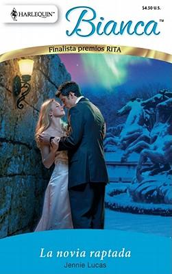 Image for La Novia Raptada: (The Kidnapped Bride) (Spanish Edition)