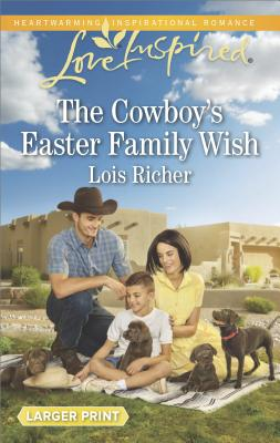 The Cowboy's Easter Family Wish (Wranglers Ranch), Lois Richer