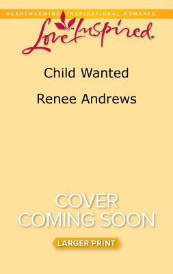 Child Wanted, Andrews, Renee