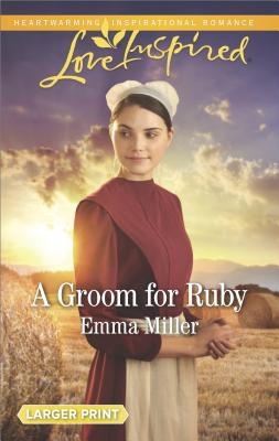 A Groom for Ruby (The Amish Matchmaker), Emma Miller