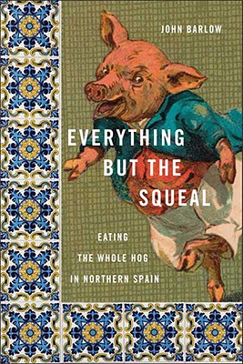 Image for Everything but the Squeal: Eating the Whole Hog in Northern Spain