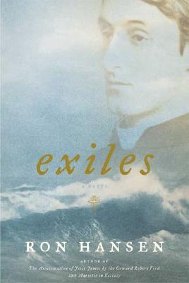 Exiles: A Novel, Hansen, Ron