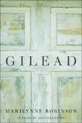 Gilead: A Novel, Robinson, Marilynne