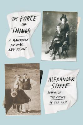 Image for The Force of Things: A Marriage in War and Peace