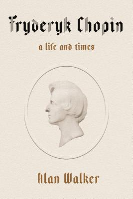 Image for Fryderyk Chopin: A Life and Times