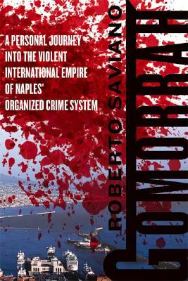 Image for GOMORRAH A PERSONAL JOURNEY INTO THE VIOLENT INTERNATIONAL EMPIRE OF NAPLES' ORGANIZ
