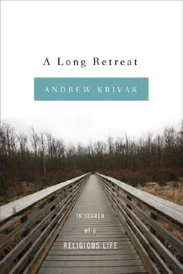 Image for A Long Retreat: In Search of a Religious Life