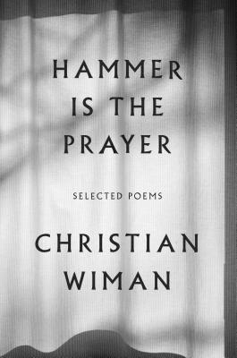 Image for Hammer Is the Prayer: Selected Poems