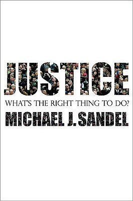 Image for Justice: What's the Right Thing To Do?