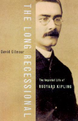 Image for The Long Recessional: The Imperial Life of Rudyard Kipling