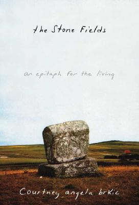 Image for Stone Fields: An Epitaph for the Living