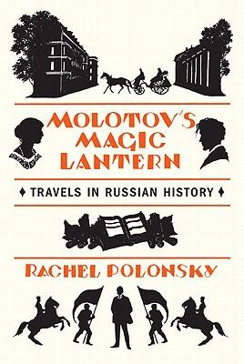 Image for Molotov's Magic Lantern: Travels in Russian History