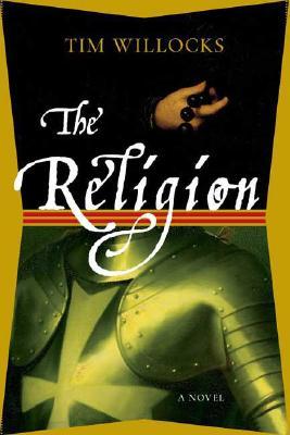 The Religion: A Novel, Willocks, Tim