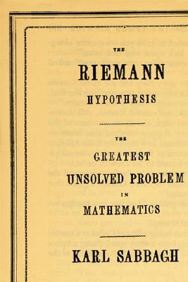 Image for The Riemann Hypothesis: The Greatest Unsolved Problem in Mathematics