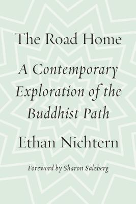 Image for The Road Home: A Contemporary Exploration of the Buddhist Path