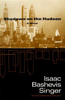 Shadows on the Hudson, Singer, Isaac Bashevis