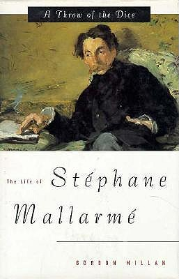 Image for A Throw of the Dice: The Life of Stephane Mallarme (English and French Edition)